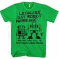 Legalize Gay Robot Marriage T-Shirt