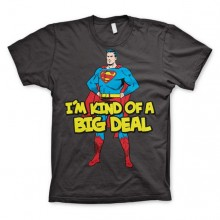 Superman - I´m Kind Of A Big Deal T-Shirt