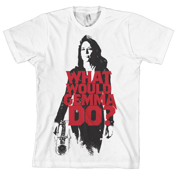 Sons Of Anarchy What Would Gemma Do? T-Shirt