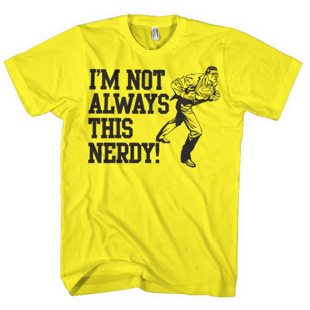 Superman I'm Not Always This Nerdy T-Shirt thumbnail