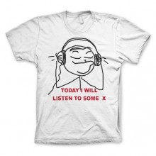 Today I Will Listen To Some X T-Shirt