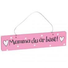 Mamma Du Är Bäst - Skylt