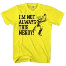 Superman I´m Not Always This Nerdy T-Shirt