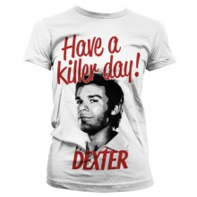 Dexter - Have A Killer Day! Girly T-Shirt (Vit)