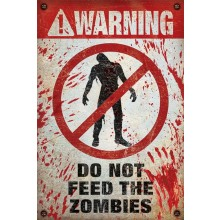 Warning! Do Not Feed The Zombies Poster