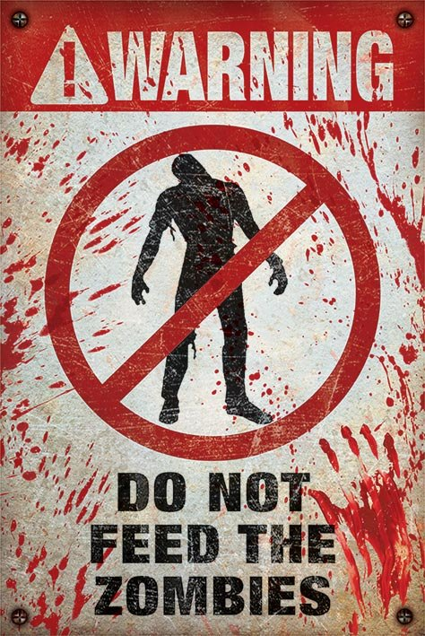 Warning! Do Not Feed The Zombies Poster thumbnail